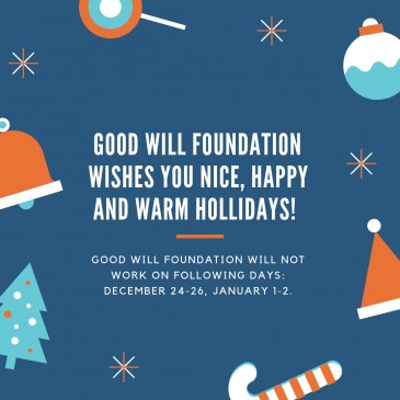 Good Will Foundation wishes you Happy Holidays and informs about days-off!