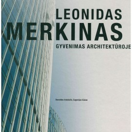 Good Will Foundation kindly presents you new book – Leonidas Merkinas: A Life in Architecture