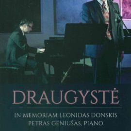 "New DVD ""Friendship: In memoriam Leonidas Donskis. Petras Geniušas, Piano."" arrived at the Good Will Foundation"