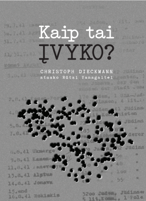 "We kindly invite you to the presentation – discussion about the book ""How did it happen? Christoph Dieckmann answers Rūta Vanagaitė"" with historians"