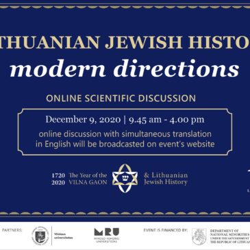 You are welcome to join, watch and listen online scientific discussion LITHUANIAN JEWISH HISTORY: MODERN DIRECTIONS