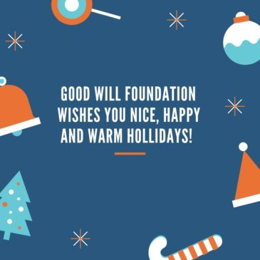 Good Will Foundation wishes You nice, happy and warm holidays