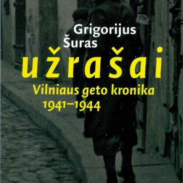 "The book ""Notes. Chronicle of Vilnius Ghetto in 1941-1944"" (Lithuanian) by Grigorijus Šuras can be purchased at the Good Will Foundation."