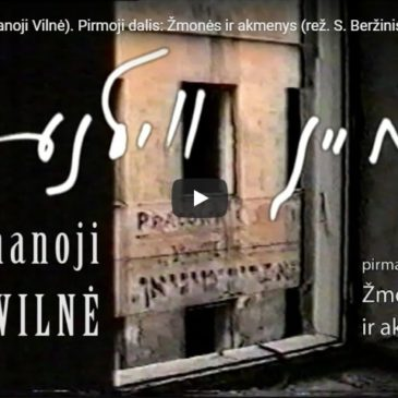"A documentary ""Meine Vilne. The First Part: People and Stones"" (director S. Beržinis, film studio KOPA, 2018)"