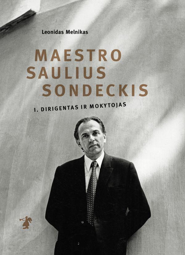 """The book """"Maestro Saulius Sondeckis Vol. 1, Conductor and Teacher"""" (Lithuanian) by Leonidas Melnikas can be purchased at the Good Will Foundation"""