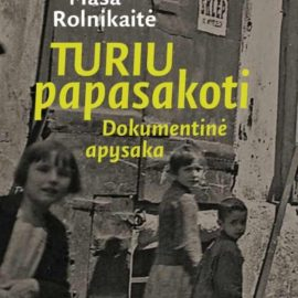 """The book """"I MUST Tell. Reconstructed Diary"""" (Lithuanian) by Maša Rolnikaitė can be purchased at the Good Will Foundation"""