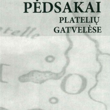 """The book """"Pėdsakai Platelių gatvelėse"""" (""""Footprints in Plateliai Streets"""") (Lithuanian) by Marija Vasiliauskienė and Eugenijus Bunka can be purchased at the Good Will Foundation"""